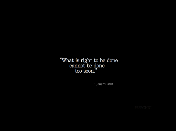what is right to be done...